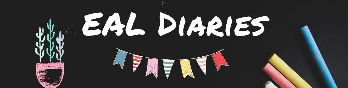 EAL Diaries